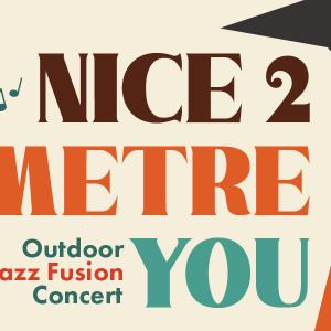 Nice 2 Metre You - Outdoor Concert