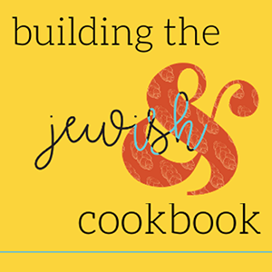 Building the Jewish& Cookbook